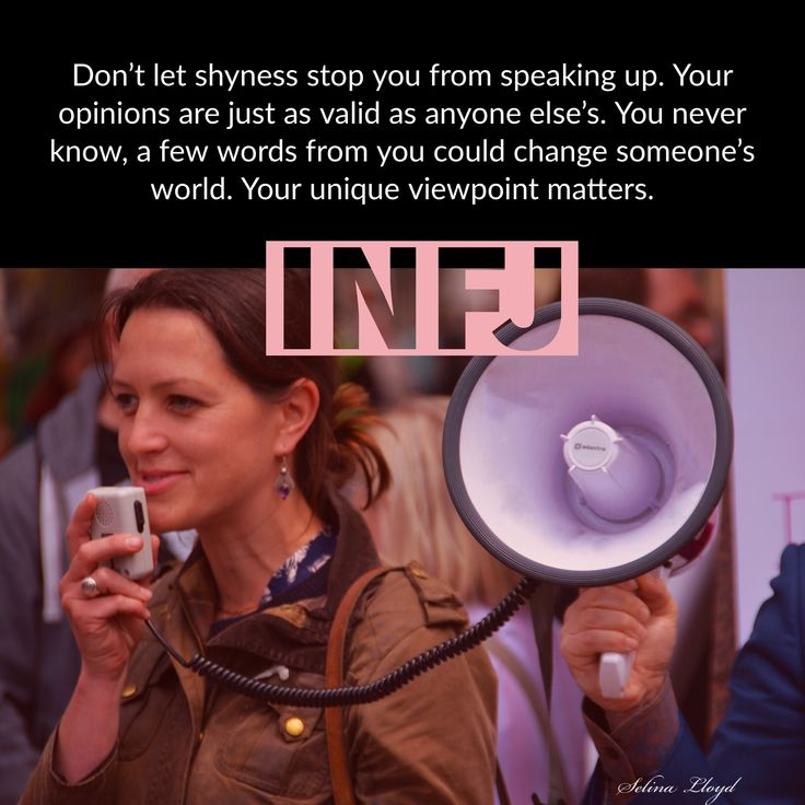 INFJ:  Let your voice be heard