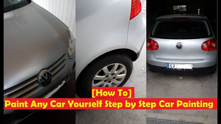 Paint Any Car Yourself Step by Step Car Painting [How To]