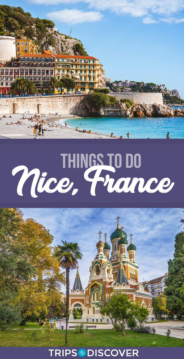 Here Are The Top Things To Do When You Visit Nice France With