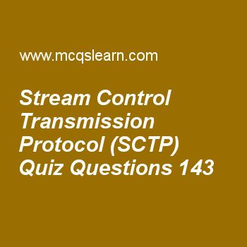 Practice stream control transmission protocol (sctp) quizzes, computer networks quiz 143 to learn. Free networking MCQs questions and answers to learn stream control transmission protocol (sctp) MCQs with answers. Practice MCQs to test knowledge on stream control transmission protocol (sctp), ieee 802.11 standards, igmp protocol, multicast routing protocols, open systems interconnection model worksheets.  Free stream control transmission protocol (sctp) worksheet has multiple choice...