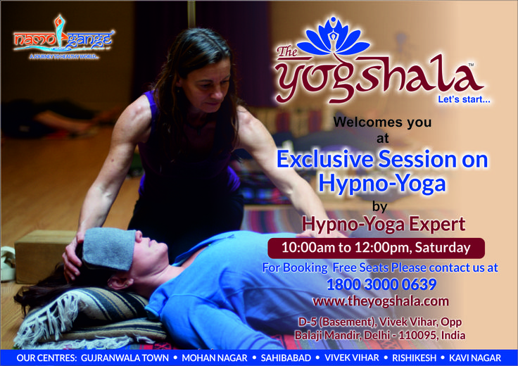 "Namo Gange Namaskar!!! The Unit of Namo Gange Trust, The Yogshala is organizing a free ""Exclusive Session on Hypno-Yoga"" by Hypno-Yoga Expert on 29th April 2017 at Vivek Vihar, Delhi. All the health aspirants are cordially invited for free enrollment as limited seats are available. http://www.theyogshala.com #TheYogshala #TheYogshalaSaturdayFreeWorkshop #TheYogshalaVivekViharDelhi"