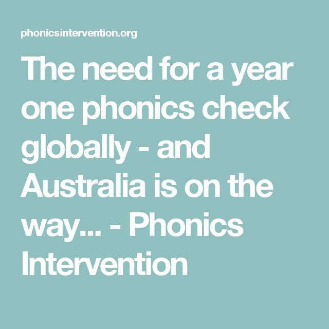 The need for a year one phonics check globally - and Australia is on the way... - Phonics Intervention