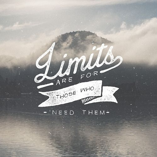 """Limits are for those who need them"" Live Unbound by Noel Shiveley #tipography #quotes"