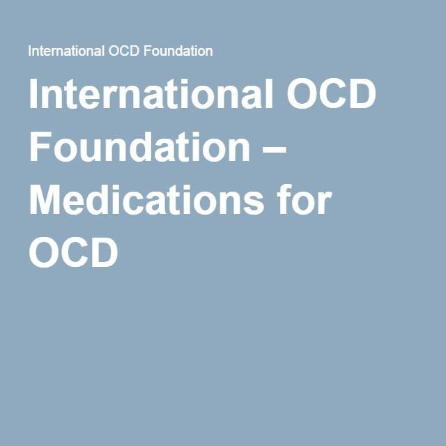 International OCD Foundation – Medications for OCD