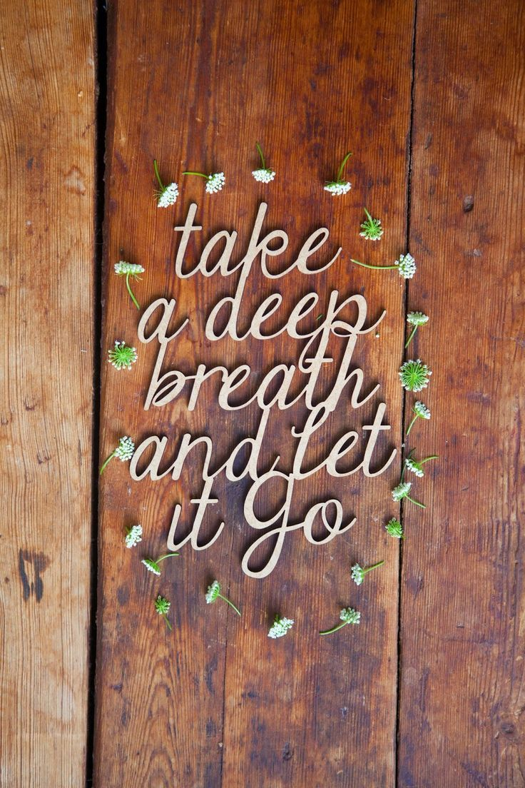 Something aggravating or causing you stress? Take control and calm it down with a few big, deep breaths. Take a big, deep, slow breath in for 3-5 seconds. Hold briefly, and then breathe out for the same amount of time. Repeat 5-10 times and feel the stress release from your body.