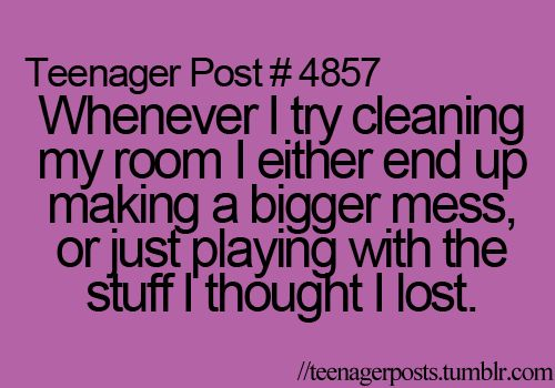 happens every time: Laughing, Life, My Rooms, Clean, Funny Stuff, So True, Truths, Teenage Posts, True Stories
