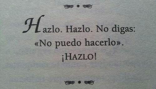 Just Do It!   #Felicidad #PazInterior #Fortaleza  #WeCan #EducandoSanos
