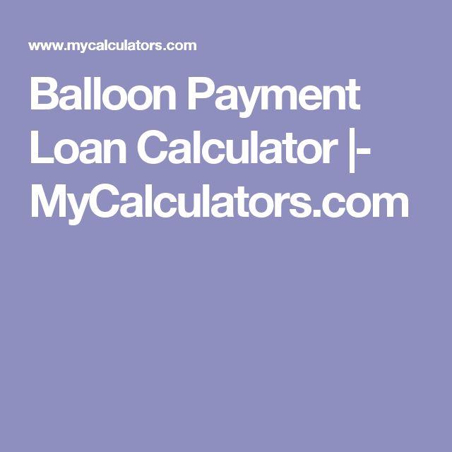 Balloon Payment Loan Calculator  MycalculatorsCom  Our