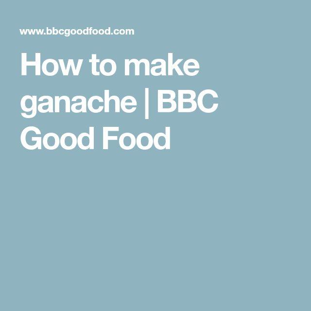 How to make chocolate ganache | Recipe | Bbc good food ...