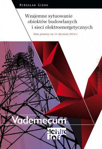Wzajemne sytuowanie obiektów budowlanych i sieci elektroenergetycznych. Stan prawny na 31 stycznia 2014 r.  http://ksiegarniatechniczna.com.pl/wzajemne-sytuowanie-obiektow-budowlanych-i-sieci-elektroenergetycznych.html   #książka   #książki   #księgarnia   #księgarnia_internetowa   #sieci_elektroenergetyczne