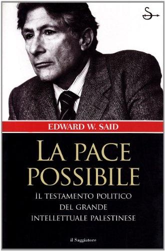 La pace possibile - Edward W. Said, E. Mannucci