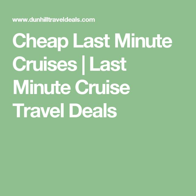 Cheap Last Minute Cruises | Last Minute Cruise Travel Deals