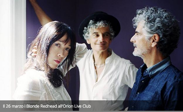 Il 26 marzo i Blonde Redhead all'Orion Live Club