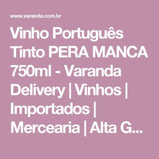 Vinho Português Tinto PERA MANCA 750ml - Varanda Delivery   Vinhos   Importados   Mercearia   Alta Gastronomia