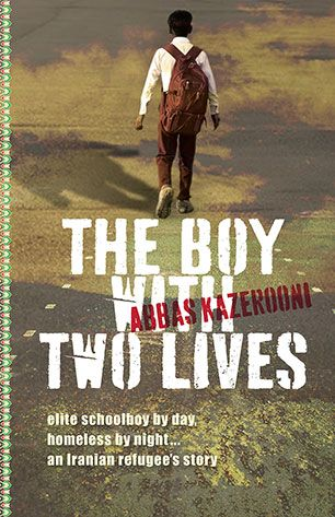The Boy With Two Lives by Abbas Kazerooni. When ten-year-old Abbas arrives in England to start a new life - having just fled conscription into the Iranian army, hiss cousin packs him off to boarding school. Things get worse when Abbas is threatened with deportation and forced to work through the nights during his school holidays to repay his 'debt', and worse still when, at the age of thirteen, he finds himself homeless.