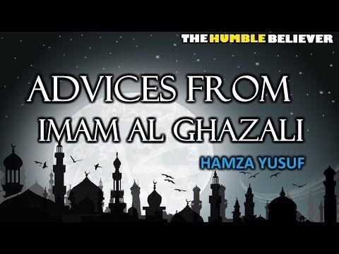 Advices From Imam Al Ghazali - Hamza Yusuf - YouTube