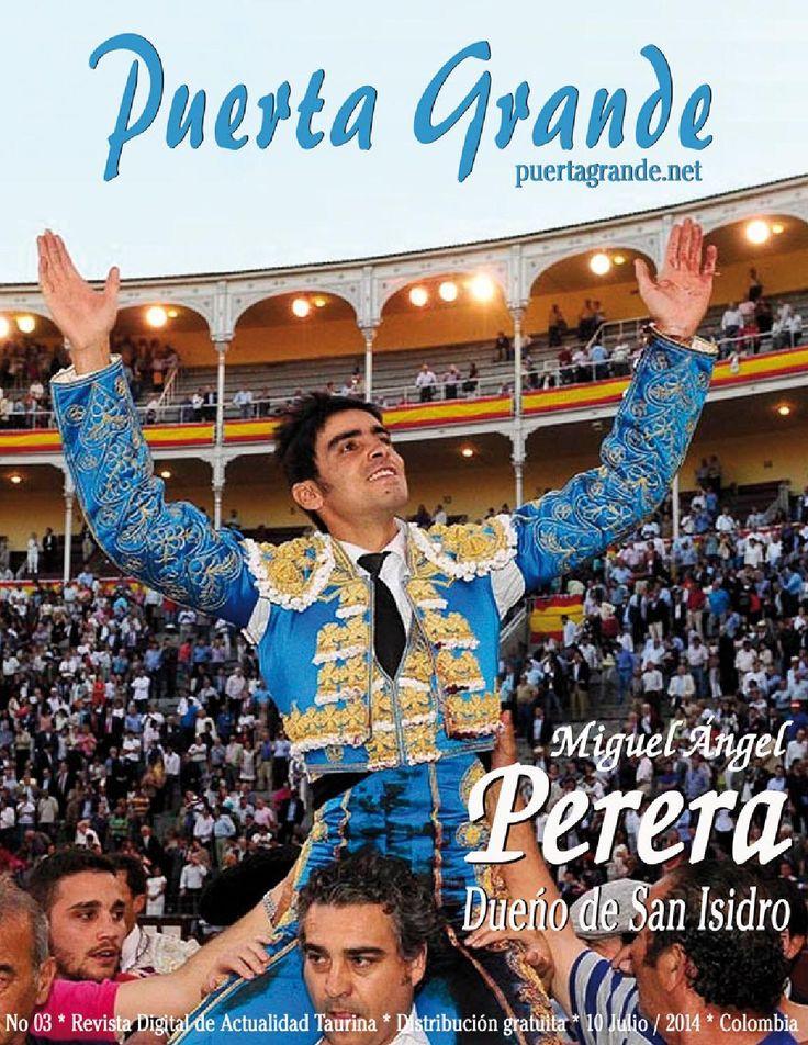Puerta Grande Revista No 03. Julio, 2014  Revista de toros con información de Colombia y el Mundo