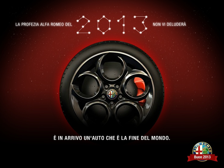 La profezia del 2013 Alfa Romeo non vi deluderà, è in arrivo un'auto che è la fine del mondo.  #alfaromeo