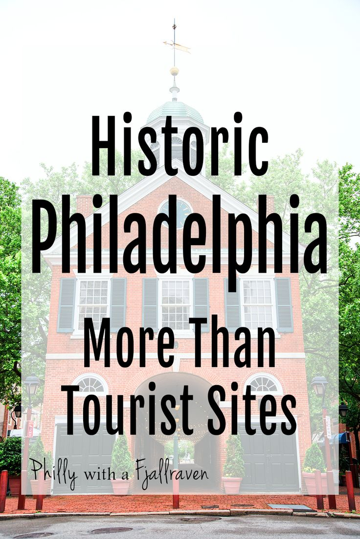 Historic Philadelphia: More Than Tourist Sites - things to do in philly