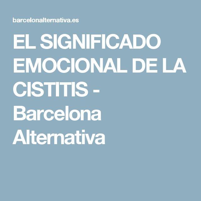 EL SIGNIFICADO EMOCIONAL DE LA CISTITIS - Barcelona Alternativa