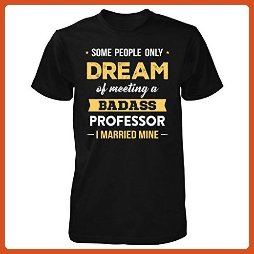 I Married My Badass Professor Cool Gift - Unisex Tshirt Black 5XL - Careers professions shirts (*Partner-Link)