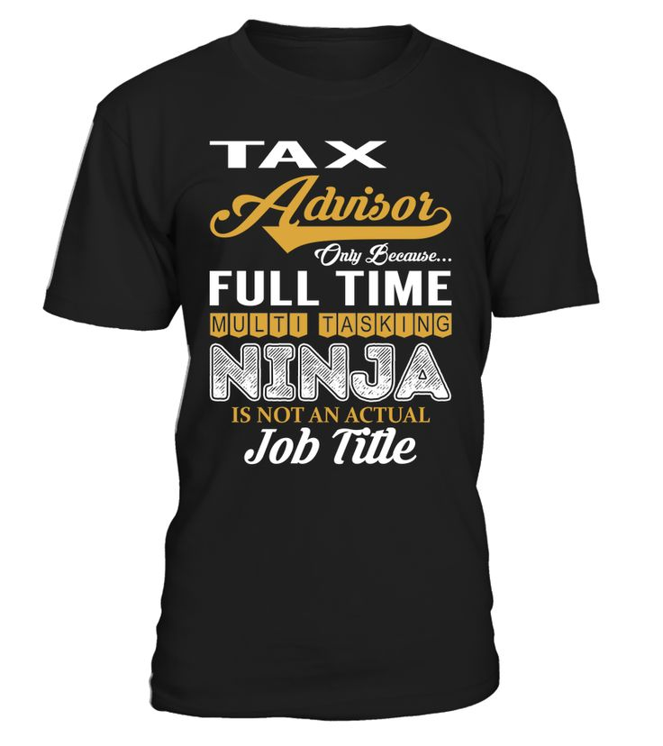Tax Advisor - Multi Tasking Ninja #TaxAdvisor