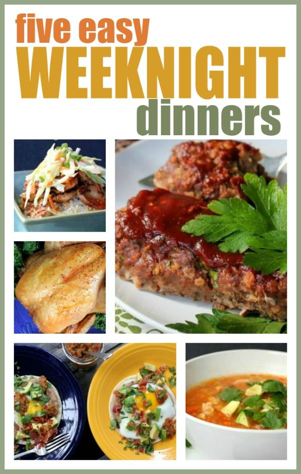 5 Easy Weeknight Dinners -- Short on time? Here are 5 simple dinners that you can whip up in no time!