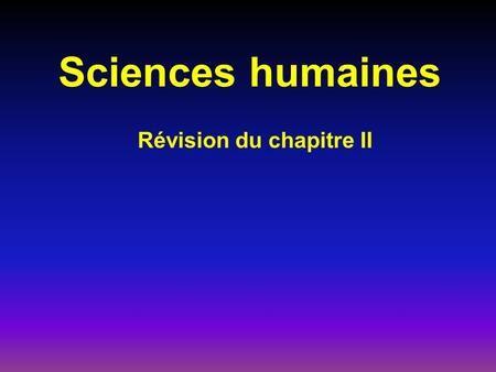 Sciences humaines Révision du chapitre II. 1.Quelle est la définition de l'économie industrielle? La présence ou l'absence de technologies de fabrication.