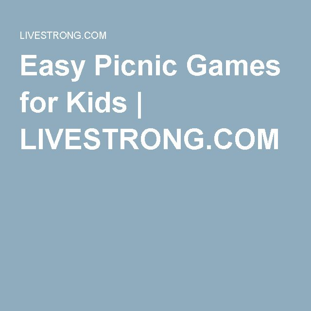 Easy Picnic Games for Kids | LIVESTRONG.COM