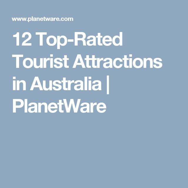 12 Top-Rated Tourist Attractions in Australia | PlanetWare