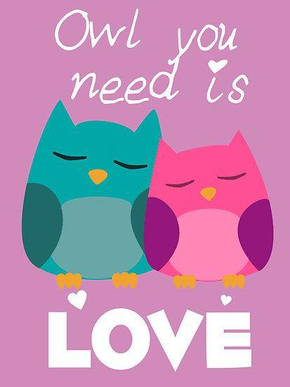 Owl You Need Is Love Pinned by www.myowlbarn.com
