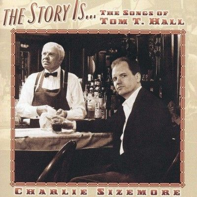 Charlie Sizemore - Story Is the Songs of Tom T Hall (CD)
