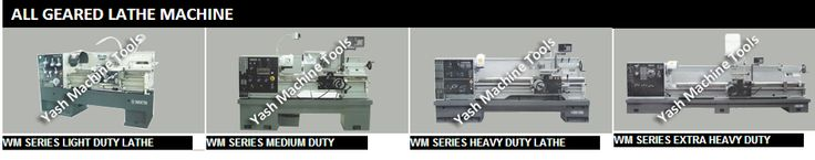 All Geared Lathe Machines like WM SERIES LIGHT DUTY LATHE, WM SERIES MEDIUM DUTY,WM SERIES HEAVY DUTY LATHE,WM SERIES EXTRA HEAVY DUTY,We offer the best range of all geared lathe machines with giving maximum speed and best quality performance and support. and if you are looking for best quality and low cost Types of All Geared Lathe Machines, visit at http://www.yashmachinetools.com/all-geared-lathe-machine/.