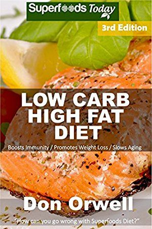 06 May 2017 : Low Carb High Fat Diet: Over 180  Low Carb High Fat Meals, Dump Dinners Recipes, Quick