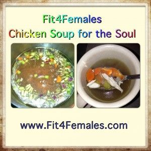 Chicken Soup Post - Clean eating, home made and good for the body. Get lean, get a dose of healthy vitamins and no preservatives!