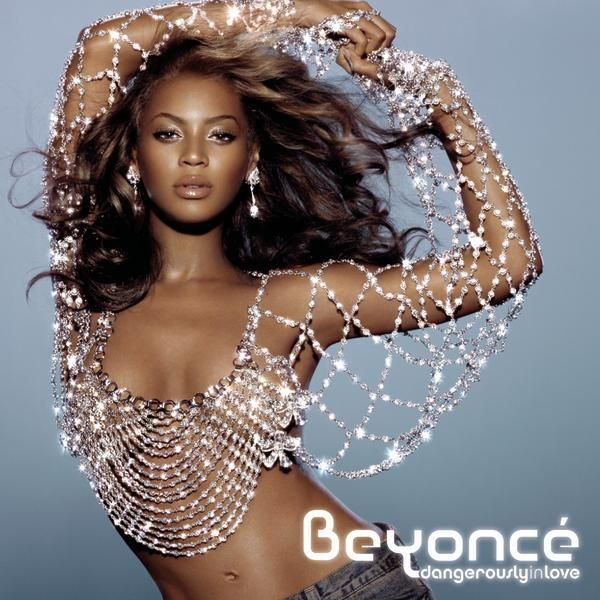 """Check out: """"Dangerously In Love"""" (2003) - Beyonce Knowles 