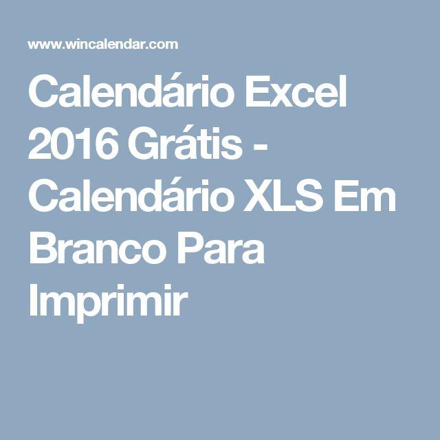 Calendário Excel 2016 Grátis - Calendário XLS Em Branco Para Imprimir