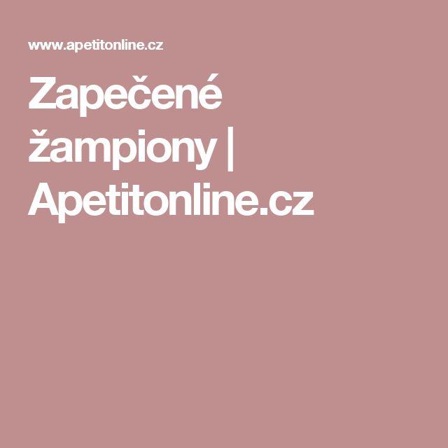 Zapečené žampiony | Apetitonline.cz