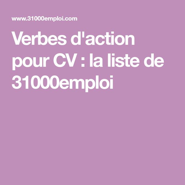 Verbes d'action pour CV : la liste de 31000emploi
