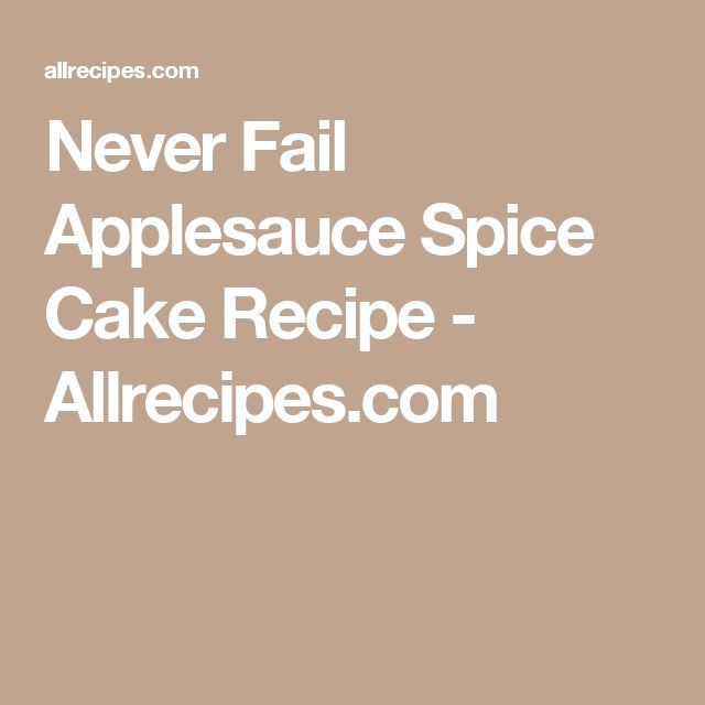 Never Fail Applesauce Spice Cake Recipe - Allrecipes.com | Cakes ...