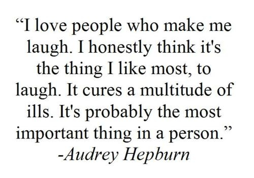 Audrey: Make Me Laughing, Inspiration, Audrey Hepburn Quotes, Sotrue, Wisdom, Audreyhepburn, So True, Favorite Quotes, Laughter