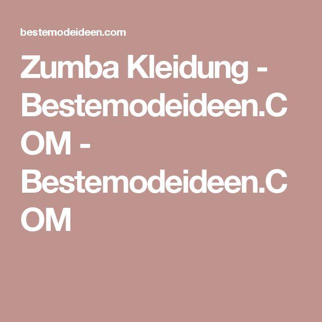 Zumba Kleidung - Bestemodeideen.COM - Bestemodeideen.COM