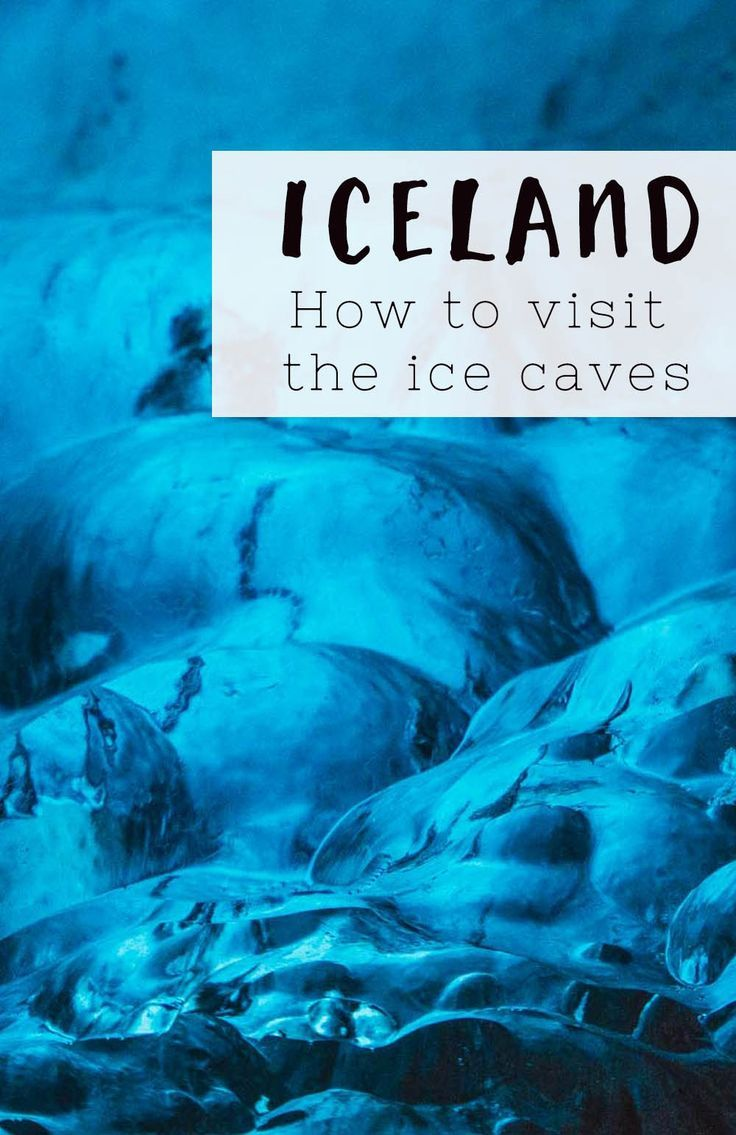 How to visit the ice caves in Iceland