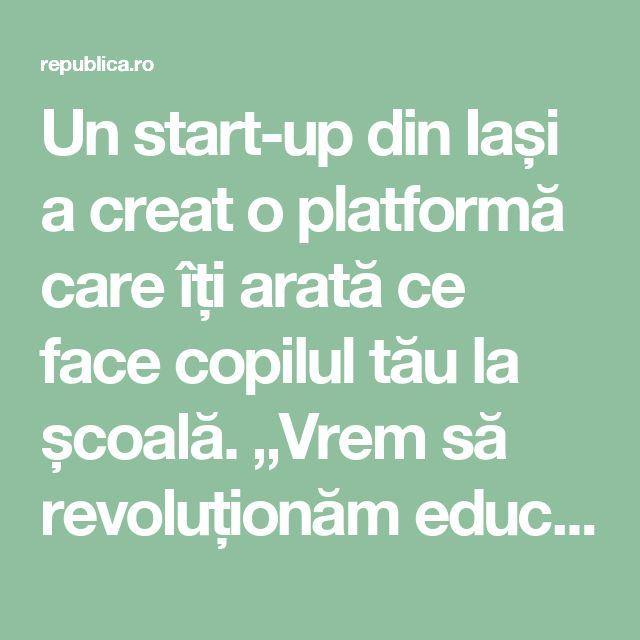 """Un start-up din Iași a creat o platformă care îți arată ce face copilul tău la școală. """"Vrem să revoluționăm educația"""". GENERAȚIA B"""