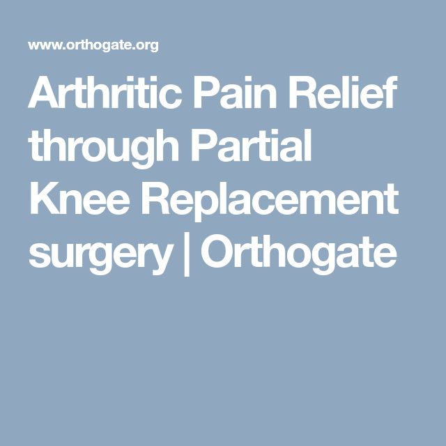 Arthritic Pain Relief through Partial Knee Replacement surgery | Orthogate