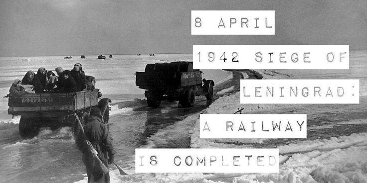 8 April 1942. During the Siege of Leningrad a railway link is finally opened to Leningrad