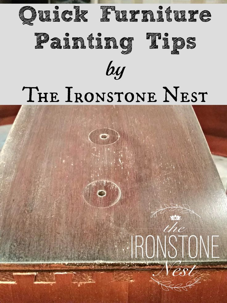 Quick Furniture Painting Tips The Ironstone Nest