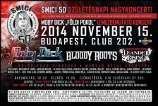 Egy buli, ahol ott kell lenni! November 15-én SMICI 50 SZÜLETÉSNAPI NAGYKONCERT a Club 202-ben! Moby Dick, Bloody Roots, Leander Rising és sok különleges vendég!