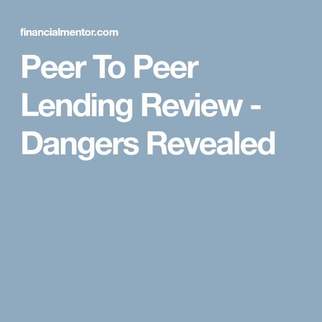 Peer To Peer Lending Review - Dangers Revealed