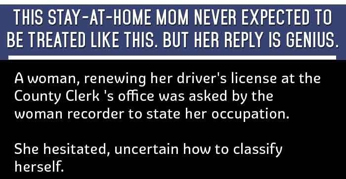 """A woman, renewing her driver's license at the County Clerk 's office was asked by the woman recorder to state her occupation. She hesitated, uncertain how to classify herself. """"What I mean is,"""" explained the …"""